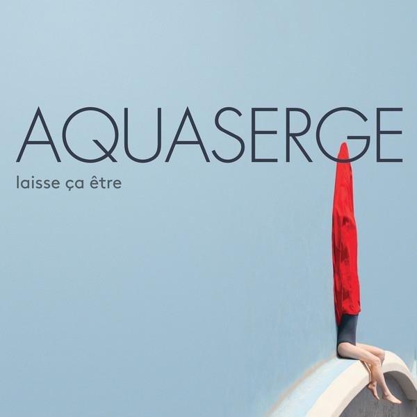 AQUASERGE Laisse Ca Etre LP