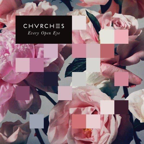CHVRCHES Every Open Eye LP
