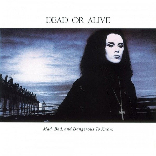 DEAD OR ALIVE Mad, Bad, and Dangerous To Know Coloured LP