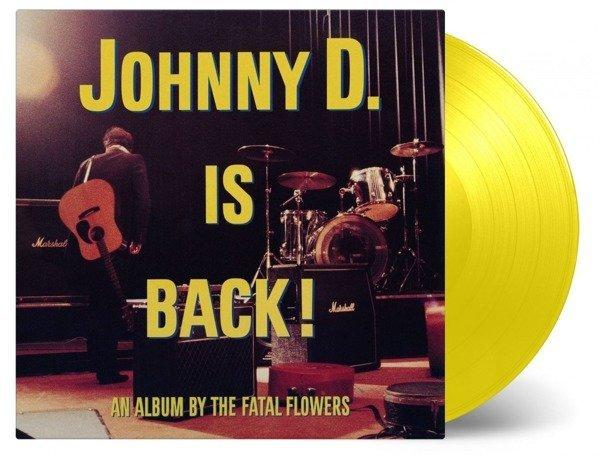 FATAL FLOWERS Johnny D. is Back! LP