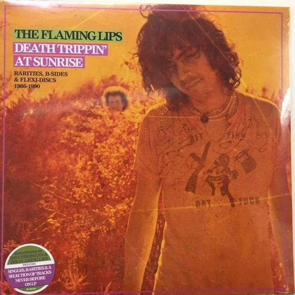 FLAMING LIPS, THE Death Trippin At Sunrise: Rarities, B-Sides & Flexi-Discs 1986-1990 LP