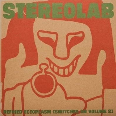 STEREOLAB Refried Ectoplasm (SWITCHED On Volume 2) (REMASTERED) 2LP