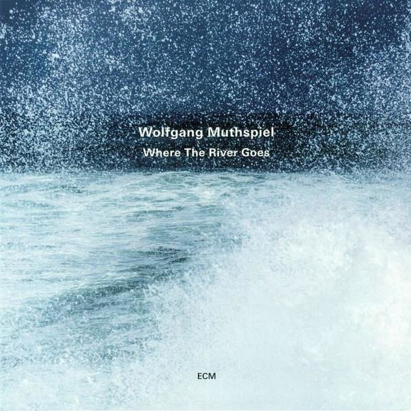 WOLFGANG MUTHSPIEL Where The River Goes LP